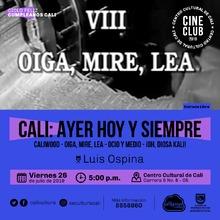 """""""Ciclo Feliz cumpleaños Cali Película: Cali, ayer, hoy y mañana Año: 1995 Duración: 100 minutos Colombia"""" - Sala 218 – Centro Cultural de Cali"""