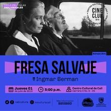 """""""Ciclo Películas Inolvidables  Película: Fresa Salvaje de Ingmar Berman Año: 1957 Duración: 91 minutos Suecia """" - Sala 218 – Centro Cultural de Cali"""