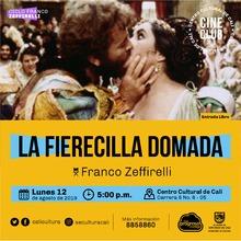 """""""Ciclo Franco Zeffirelli Película:La Fierecilla domada de Franco Zeffirelli Año: 1967 Duración: 122 minutos Reino Unido"""" - Sala 218 – Centro Cultural de Cali"""