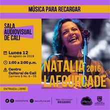 Música para recargar Natalia Lafourcade  - Centro Cultural de Cali, Carrera 5 No. 6-05 - Salón 218