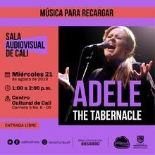 Música para recargar Adele The Tabernacle  - Centro Cultural de Cali, Carrera 5 No. 6-05 - Salón 218