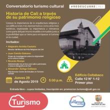 Conversatorio turismo cultural, Historia de Cali a través de su patrimonio religioso