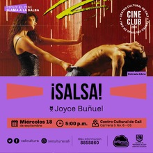 Película: Salsa  de Joyce Buñuel  Año: 2000 Duración: 100 MIN  Francia  - Sala 218 – Centro Cultural de Cali