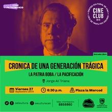 """""""Ciclo Cine y Patrimonio Película: CRONICA DE UNA GENERACIÓN TRÁGICA:  - LA PATRIA BOBA - LA PACIFICACIÓN Jorge Alí Triana   Año: 1993 Duración: 100 minuto Colombia"""" - Plazoleta la merced"""