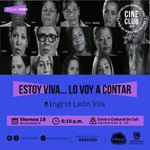 """""""Ciclo Cuba Pelicula: Estoy Viva…  lo voy a contar de Ingrid León Vila Año: 2016 Duración: 40 minutos Cuba """" Sala 218 – Centro Cultural de Cali"""