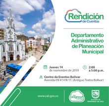 Tercera jornada de Rendición de Cuentas del Departamento Administrativo de Planeación Municipal 2019