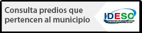 IDESC Consulta predios que pertenecen al municipio